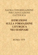 Istruzione sulla Formazione Liturgica nei Seminari